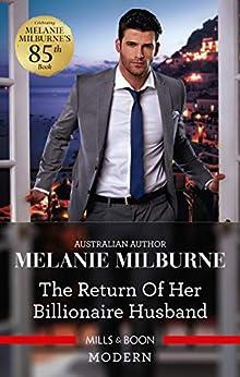 The Return of Her Billionaire Husband by [Melanie Milburne]
