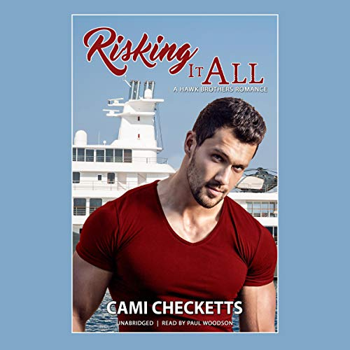 Risking It All Audiobook By Cami Checketts cover art