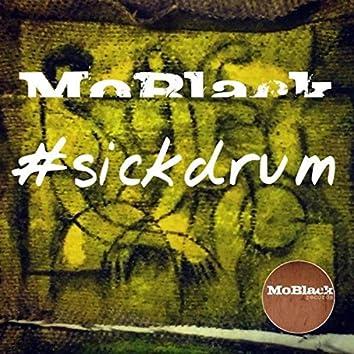 #Sickdrum