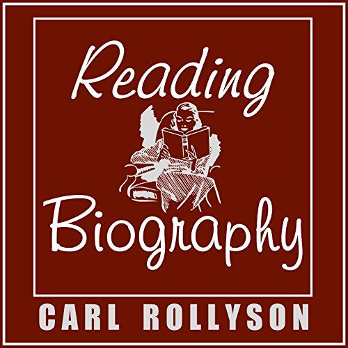 Reading Biography                   By:                                                                                                                                 Carl Rollyson                               Narrated by:                                                                                                                                 Jonathan R. Clauson                      Length: 4 hrs and 44 mins     Not rated yet     Overall 0.0