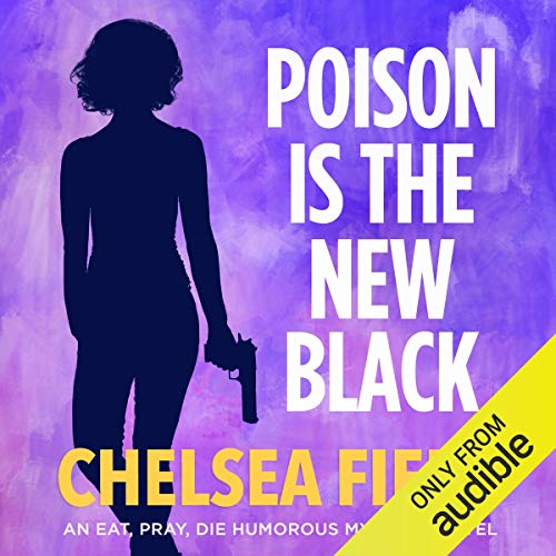 Poison Is the New Black     With Bonus Story: Taste of Christmas              By:                                                                                                                                 Chelsea Field                               Narrated by:                                                                                                                                 Saskia Maarleveld                      Length: 6 hrs and 10 mins     Not rated yet     Overall 0.0