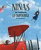 Niñas que imaginaron lo imposible (y lo consiguieron): 112 (Álbumes ilustrados)