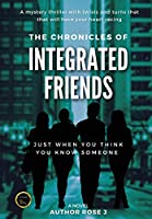 The Chronicles of Integrated Friends