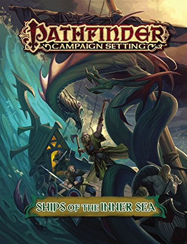 Pathfinder Campaign Setting: Ships of the Inner Sea (Pathfinder Campaign Setting Un)