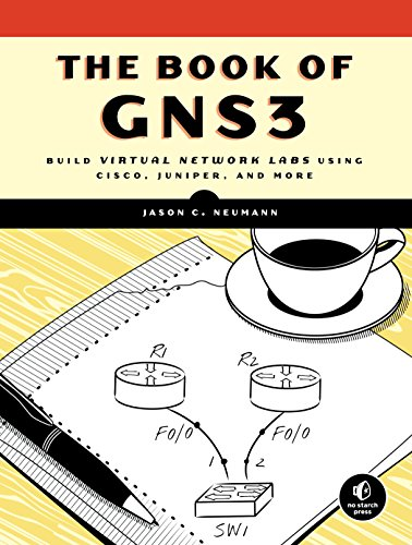 The Book of GNS3: Build Virtual Network Labs Using Cisco, Juniper, and More (English Edition)