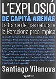 L'explosió de capità Arenas: La trama del gas natural a la Barcelona preolímpica: 1 (Apostroph Assaig)