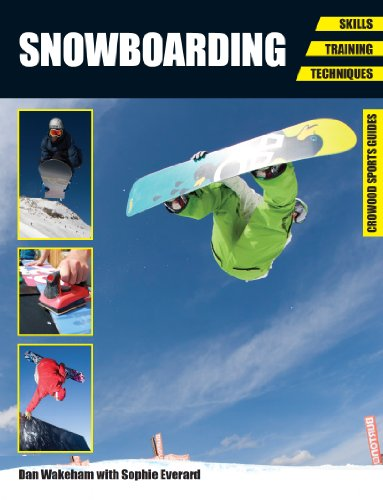 Snowboarding: Skills - Training - Techniques (Crowood Sports Guides) (English Edition)