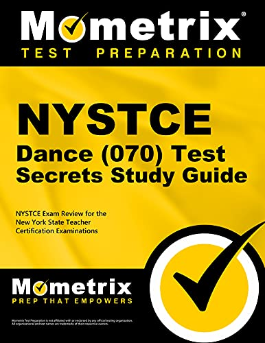 Nystce Dance 070 Test Secrets Study Guide Nystce Exam Review For The New York State Teacher Certification Examinations