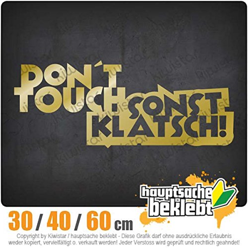 Dont touch! Sonst klatsch! - in 3 Größen erhältlich Heckscheibenaufkleber Carsticker Decal
