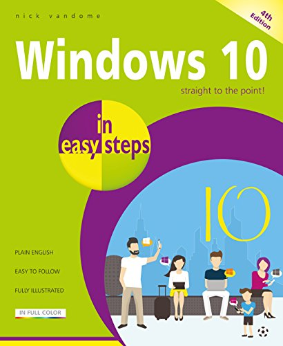 Windows 10 in easy steps, 4th Edition: Covers the April 2018 Update