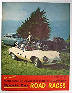 SPORTS CAR ROAD RACES. 8th Annual Pebble Beach at Laguna Seca National Championship. Novmeber 9 - 10, 1957.