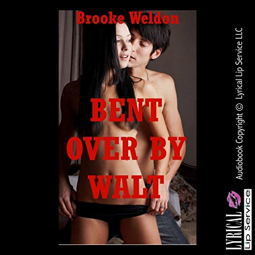 Bent over by Walt: A First Anal Sex Erotica Story audiobook cover art