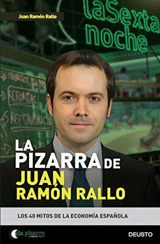 La pizarra de Juan Ramón Rallo: Los 40 mitos de la economía española (Sin colección)