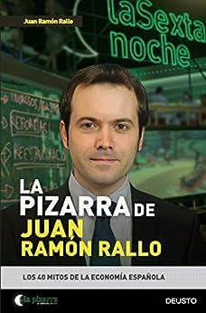 La pizarra de Juan Ramón Rallo: Los 40 mitos de la economía española de [Juan Ramón Rallo]