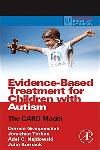 Evidence-Based Treatment for Children with Autism: The CARD Model (Practical Resources for the Menta