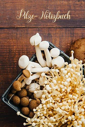 Pilze-Notizbuch: Für alle Pilz-Sammler / 100 leere Seiten mit Pilz-Deko als Notizheft / Ein wunderbares Geschenk (Pilz-Notizbuch, Band 3)
