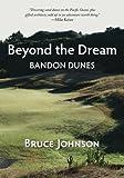 Beyond the Dream: Bandon Dunes