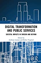 Digital Transformation and Public Services (Open Access): Societal Impacts in Sweden and Beyond (Routledge Studies in the European Economy) (English Edition)