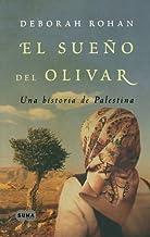 El sueno del olivar (The Olive Grove: A Palestinian Story) (Spanish Edition) by Deborah Rohan (2011-04-20)