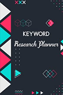 Keyword Research Planner: Log Book For SEO and Keyword Research. 6 X 9 inches and 120 pages.