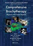 Comprehensive Brachytherapy: Physical and Clinical Aspects (Imaging in Medical Diagnosis and Therapy) (English Edition)
