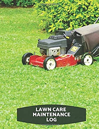 Lawn Care Maintenance Log: Daily Record book, schedule planner log Logbook Journal Diary, Daily, Weekly, Monthly, Schedule Weeding Record Notebook, ... with 120 pages. (Lawn maintenance Log)