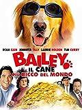 Bailey - Il cane più ricco del mondo