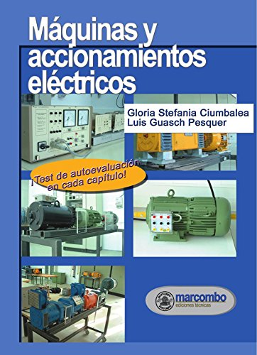 Máquinas Y Accionamientos Eléctricos de Luis Guasch Pesquer (14 oct 2004) Tapa...