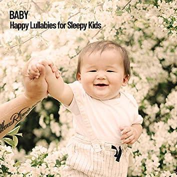 Baby: Happy Lullabies for Sleepy Kids