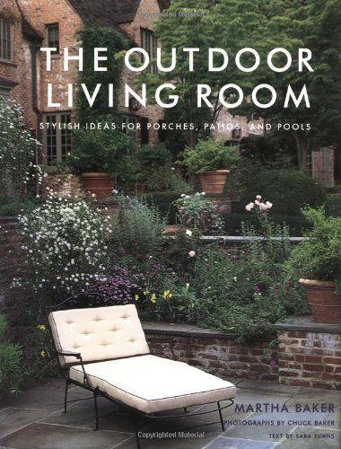 The Outdoor Living Room: Stylish Ideas for Porches, Patios, and Pools
