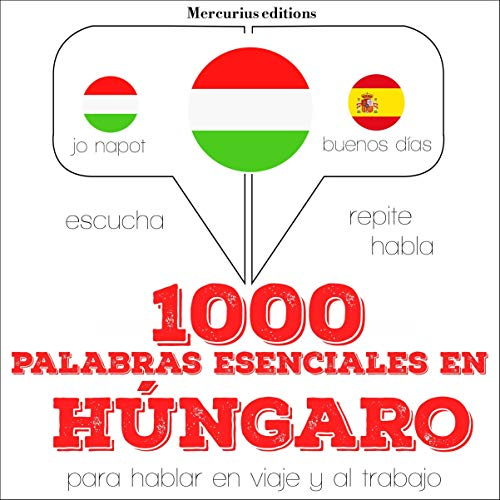 1000 palabras esenciales en húngaro     Escucha. Repite. Habla.              By:                                                                                                                                 J. M. Gardner                               Narrated by:                                                                                                                                 Ana,                                                                                        Bogi                      Length: 2 hrs and 38 mins     Not rated yet     Overall 0.0