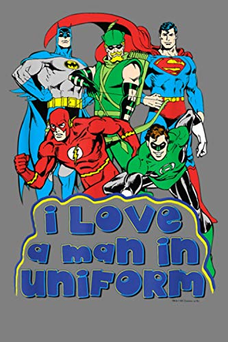 Justice League I Love A Man In Uniform: Notebook Planner - 6