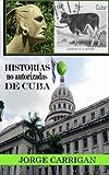 Historias No autorizadas De Cuba