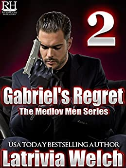 Gabriel's Regret: Book Two (The Medlov Men Series 3) by [Latrivia Welch, Lativia S. Nelson]