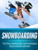 Snowboarding: First time snowboarding, Learn techniques, Board...