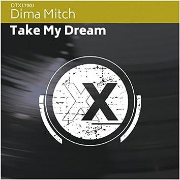 Take My Dream