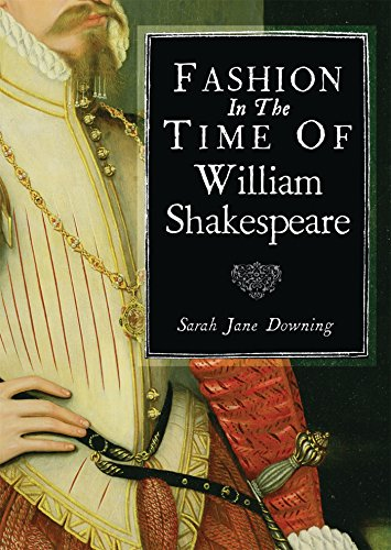 Fashion in the Time of William Shakespeare: 1564–1616 (Shire Library)