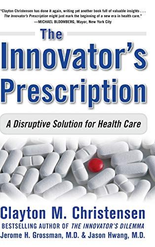 The Innovator's Prescription: A Disruptive Solution to the Health Careの詳細を見る