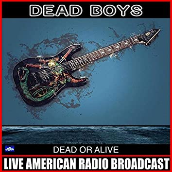 Dead Of Alive (Live)