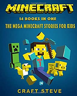Minecraft: 14 Books In One: The Mega Minecraft Stories For Kids