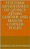 Further Adventures of Quincy Adams Sawyer and Mason Corner Folks (English Edition)