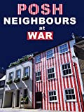 Posh Neighbours at War