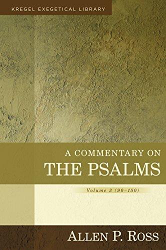 A Commentary on the Psalms: 90-150 (Kregel Exegetical Library)