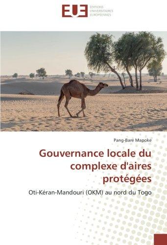 Gouvernance locale du complexe d'aires protégées: Oti-Kéran-Mandouri (OKM) au nord du Togo