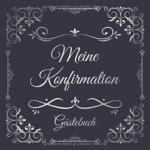 Meine Konfirmation Gästebuch: Erinnerungsbuch Album - Edel Geschenkidee zum Eintragen und...