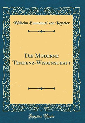 Die Moderne Tendenz-Wissenschaft (Classic Reprint)