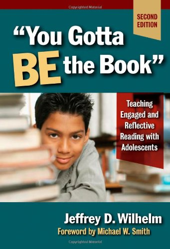 You Gotta Be The Book Teaching Engaged And Reflective Reading With Adolescents Second Edition Language And Literacy Series Teachers Literacy Language Literacy Series