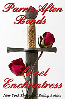 Sweet Enchantress (Historical Romance): Book Four ~ Montlimoux Quartet by [Parris Afton Bonds]