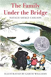 The Family Under the Bridge by Natalie Savage Carlson, illustrated by Garth Williams