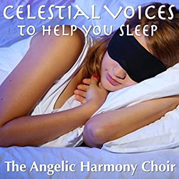 Celestial Voices To Help You Sleep